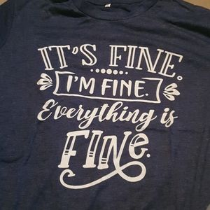 Everything's fine graphic tee